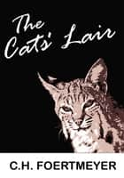 The Cats' Lair ebook by C.H. Foertmeyer