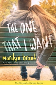 The One That I Want (Mirabelle Harbor, Book 2) ebook by Marilyn Brant