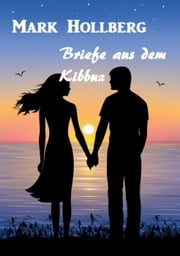 Briefe aus dem Kibbuz ebook by Mark Hollberg