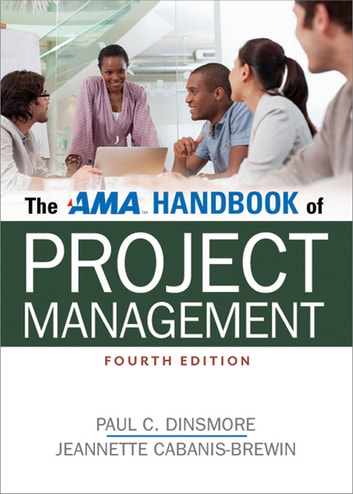 The AMA Handbook of Project Management eBook by Jeannette Cabanis-Brewin,Paul C. Dinsmore