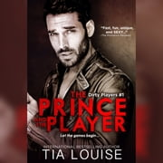 Prince & The Player, The audiobook by Tia Louise