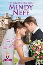 The Prince & His Cinderella - Small Town Royal Romance ebook by