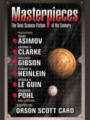 Masterpieces - The Best Science Fiction of the 20th Century ebook by Orson Scott Card