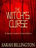 The Witch's Curse ebook by Sarah Billington