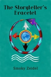 The Storyteller's Bracelet ebook by Smoky Zeidel