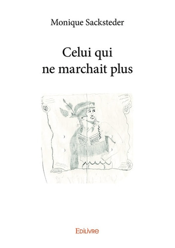 Celui qui ne marchait plus ebook by Monique Sacksteder