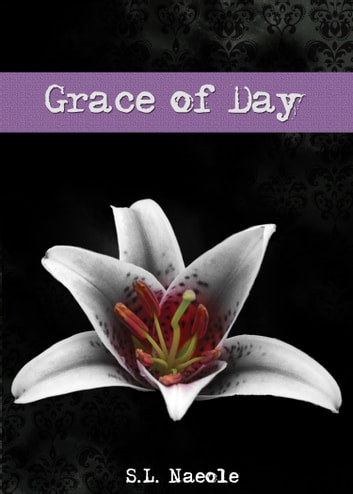 Grace of Day (Grace Series #4) ebook by S.L. Naeole