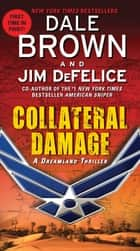 Collateral Damage: A Dreamland Thriller ekitaplar by Dale Brown, Jim DeFelice