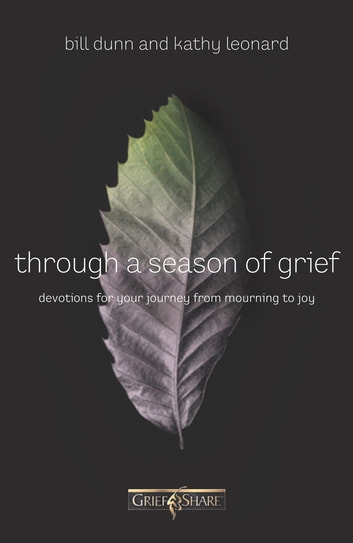 Through a Season of Grief - Devotions for Your Journey from Mourning to Joy ebook by Bill Dunn