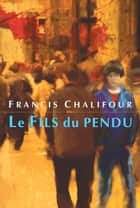 Le Fils du pendu ebook by Francis Chalifour