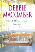 Patterns of Grace ebook by Debbie Macomber