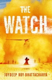 The Watch - A Novel ebook by Joydeep Roy-Bhattacharya