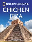 Chichén Itzá ebook by National Geographic