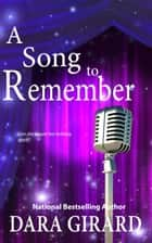 A Song to Remember ebook by Dara Girard