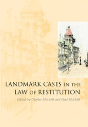 Landmark Cases in the Law of Restitution ebook by Charles Mitchell,Paul Mitchell