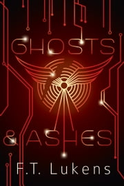 Ghosts & Ashes ebook by F.T. Lukens