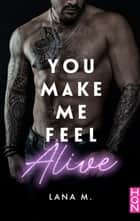You Make Me Feel Alive ebook by