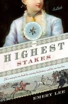 The Highest Stakes ebook by Emery Lee