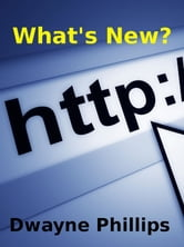 What's New? ebook by Dwayne Phillips