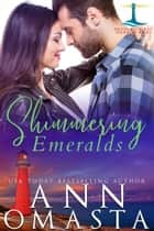 Shimmering Emeralds ebook by Ann Omasta