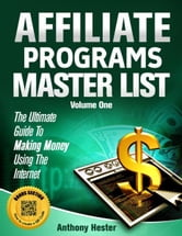 Affiliate Programs Master List Volume One ebook by Anthony Hester