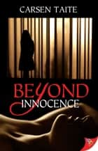 Beyond Innocence ebook by Carsen Taite