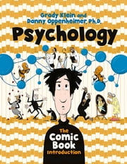 Psychology: The Comic Book Introduction ebook by Danny Oppenheimer, PhD, Grady Klein