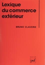 Lexique du commerce extérieur ebook by Bruno Claverie