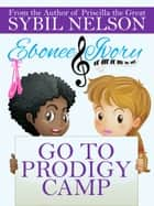 Ebonee and Ivory Go to Prodigy Camp ebook by