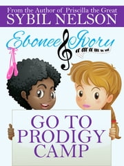 Ebonee and Ivory Go to Prodigy Camp ebook by Sybil Nelson