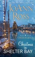 Christmas in Shelter Bay ebook by JoAnn Ross