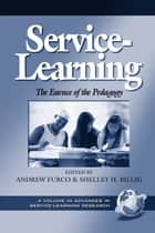 Service Learning - The Essence of the Pedagogy ebook by Andrew Furco, Shelley H. Billig