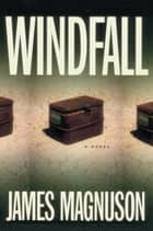 Windfall ebook by James Magnuson