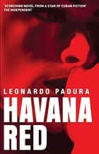 Havana Red ebook by Leonardo Padura, Peter Bush