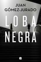 Loba negra ebook by Juan Gómez-Jurado