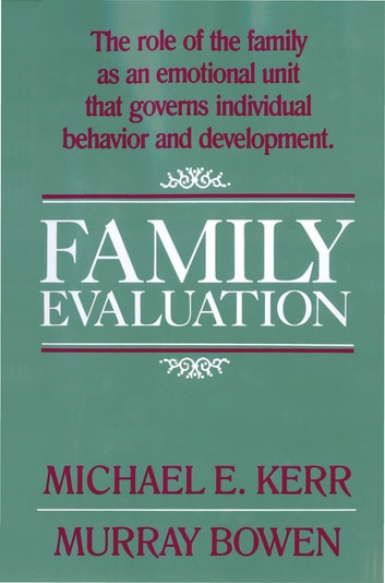 Family Evaluation ebook by Murray Bowen, M.D.,Michael E. Kerr, M.D.