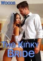 The Kinky Bride ebook by Abbie Woods