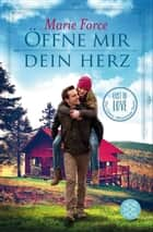 Öffne mir dein Herz 電子書 by Marie Force, Tanja Hamer