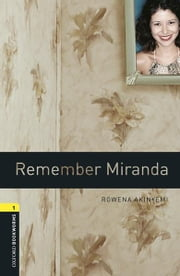 Remember Miranda, Oxford Bookworms Library ebook by Rowena Akinyemi