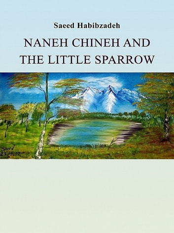 Naneh Chineh and the Little Sparrow ebook by Saeed Habibzadeh