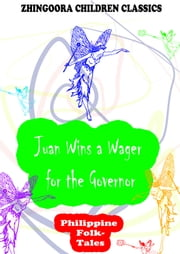 Juan Wins A Wager For The Governor ebook by Clara Kern Bayliss