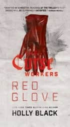 Red Glove ebook by Holly Black