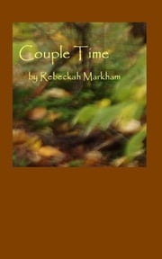 Couple Time ebook by Rebeckah Markham