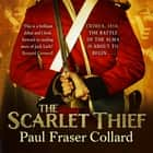 The Scarlet Thief - The first in the gripping historical adventure series introducing a roguish hero audiobook by Paul Fraser Collard