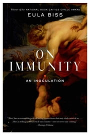 On Immunity - An Inoculation ebook by Eula Biss