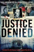 Justice Denied ebook by John Suter And Bill Linton And Hosking