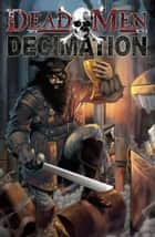 Dead Men: Decimation ebook by Dwight L. MacPherson