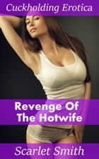 Revenge of the Hotwife eBook by Scarlet Smith