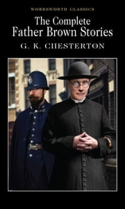The Complete Father Brown Stories ebook by G.K. Chesterton, David Stuart Davies, Keith Carabine