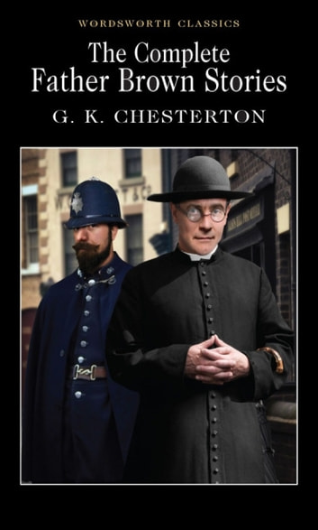 The Complete Father Brown Stories ebook by G.K. Chesterton,Keith Carabine
